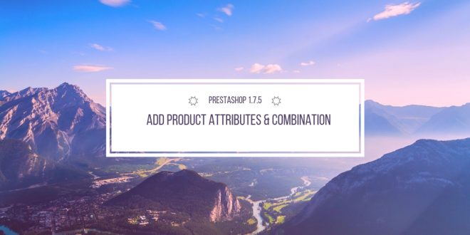add product attributes prestashop 1.7.5